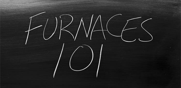 Furnaces 101